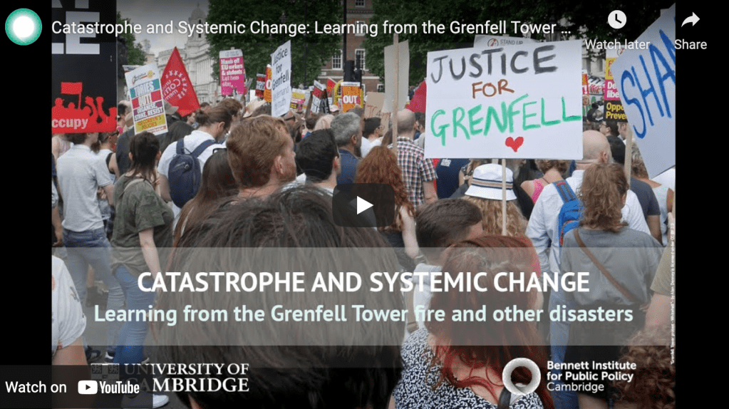 Cambridge University Bennett Institutue Event Catastrophe and Systemic Change: Leaaarning from Grenfell and Otjer Disasters.